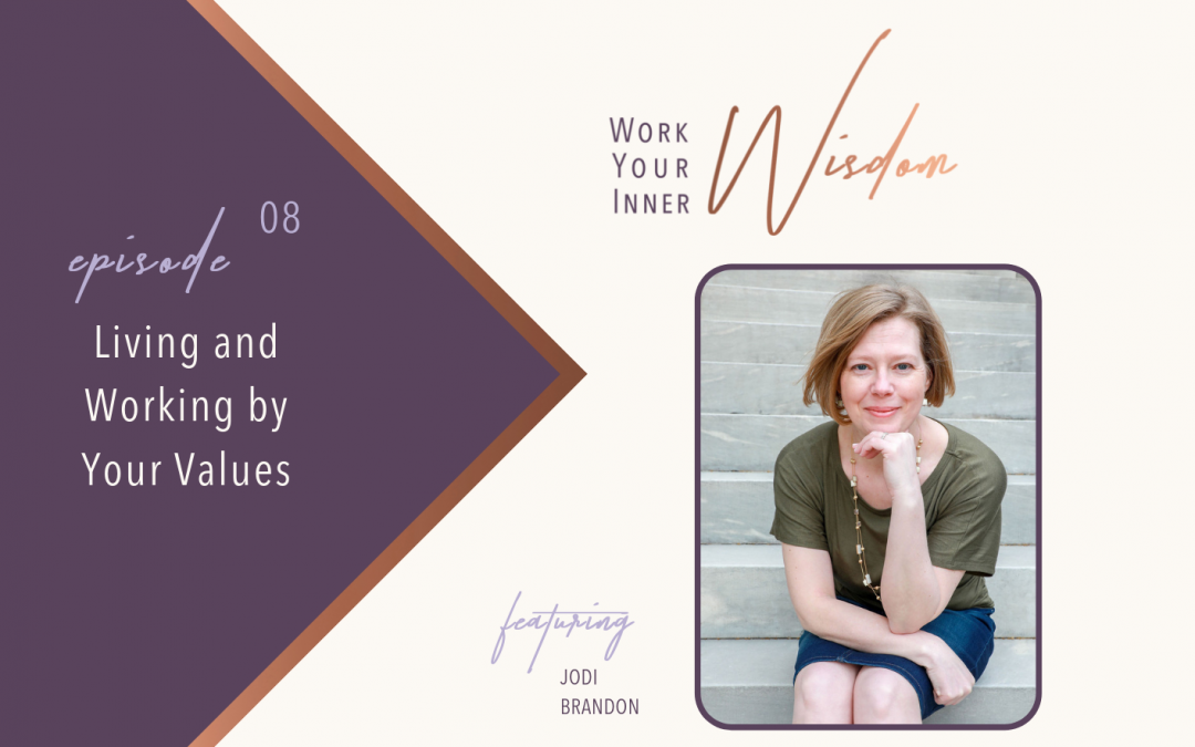 Living and Working by Your Values (with Jodi Brandon)