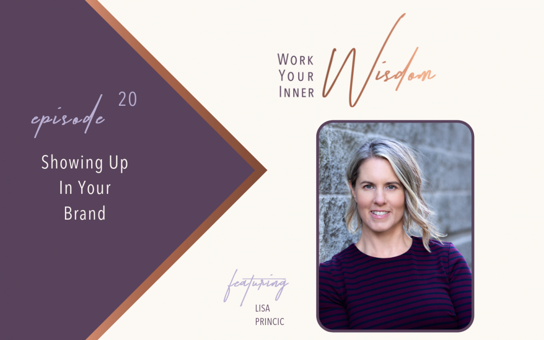 Showing Up In Your Brand (with Lisa Princic)